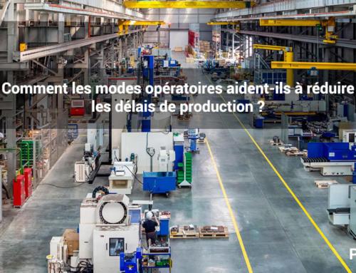Comment les modes opératoires aident-ils à réduire les délais de production ?