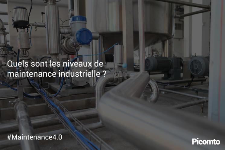 Quelles sont les niveaux de maintenance industrielle ?