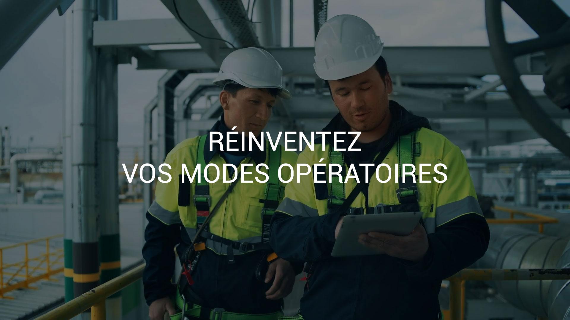 Réinventez vos modes opératoires