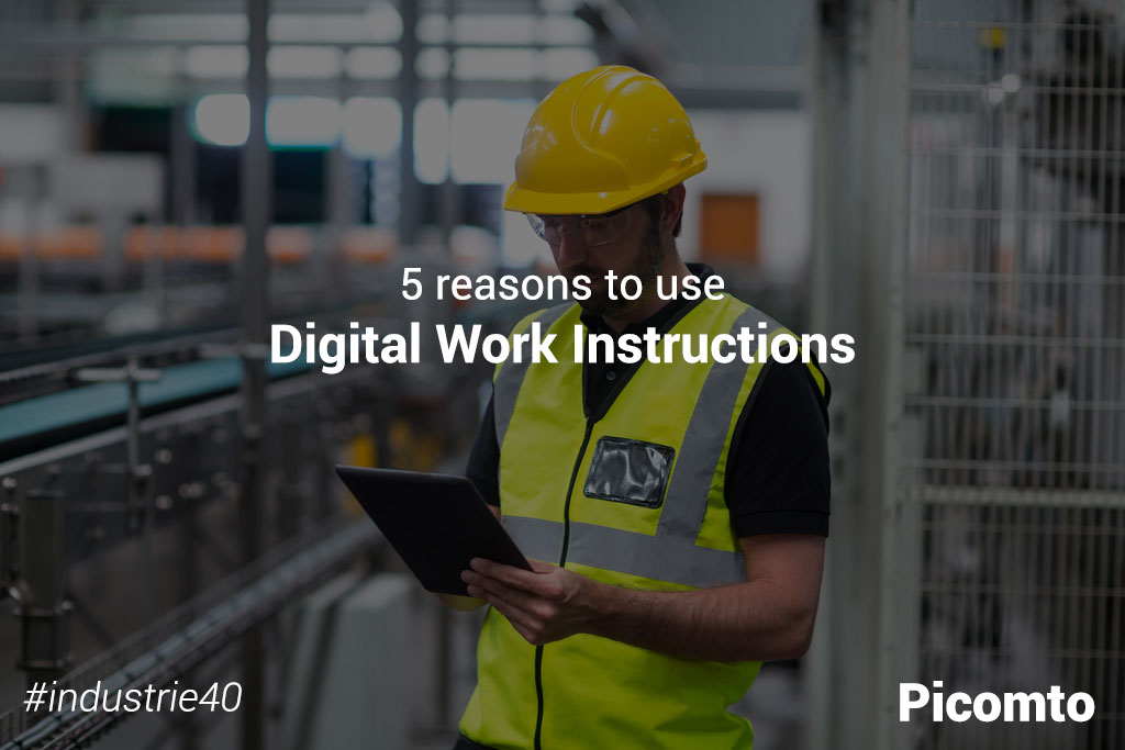 5 reasons to use Digital Work Instructions