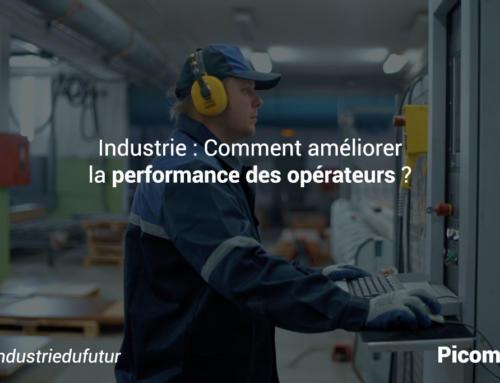 Industrie : Comment améliorer la performance des opérateurs ?