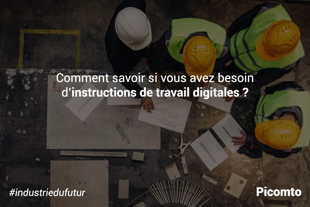 Comment savoir si vous avez besoin d'instructions digitales de travail ?