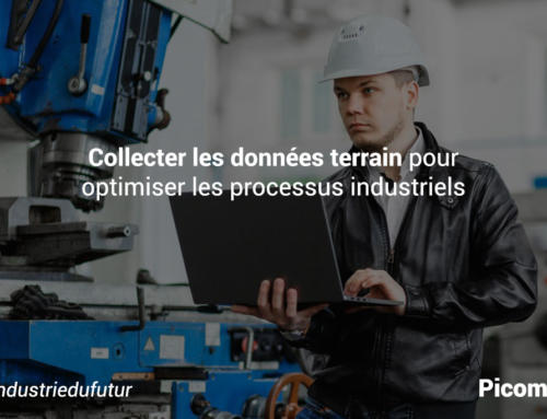 Collecter les données terrain pour l'optimisation des processus industriels