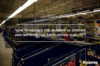 How to reduce the number of errors and improve the production quality ?