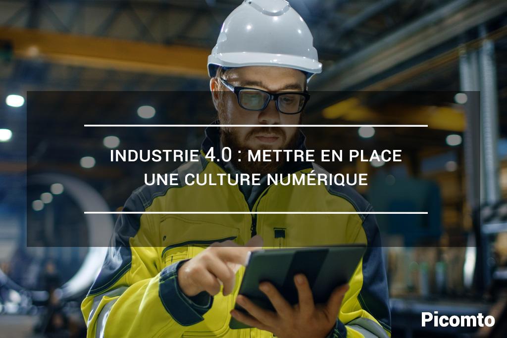 Industrie 4.0 : Mettre en place une culture numérique