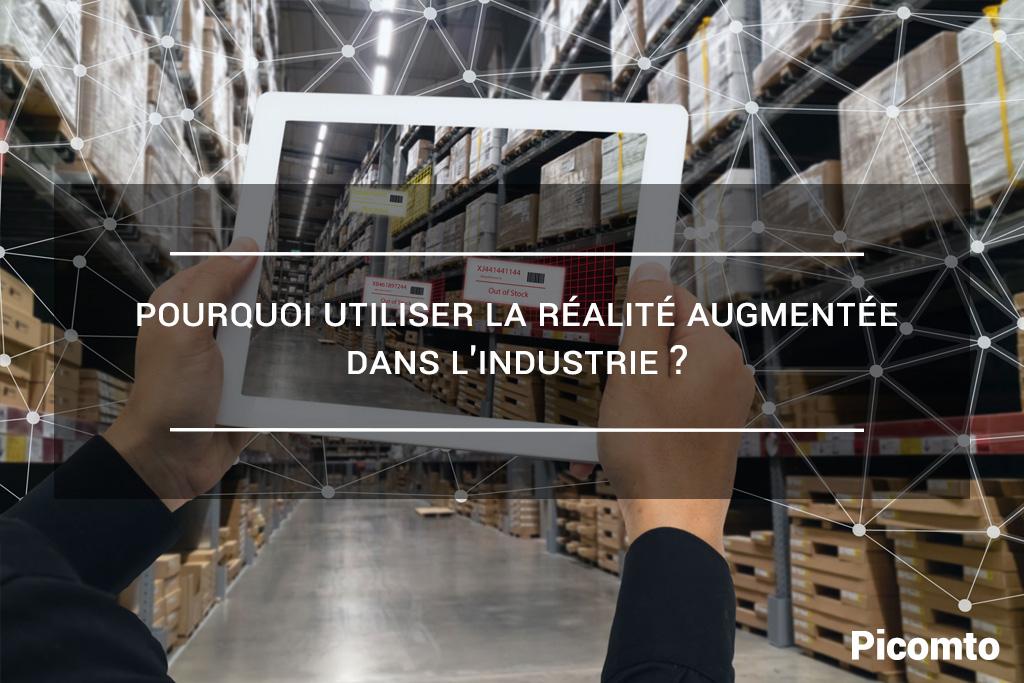 Pourquoi utiliser la réalité augmentée dans l'industrie ?