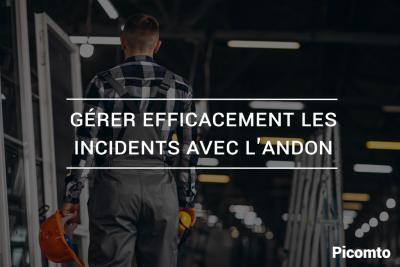 Gérer efficacement les incidents avec l'Andon