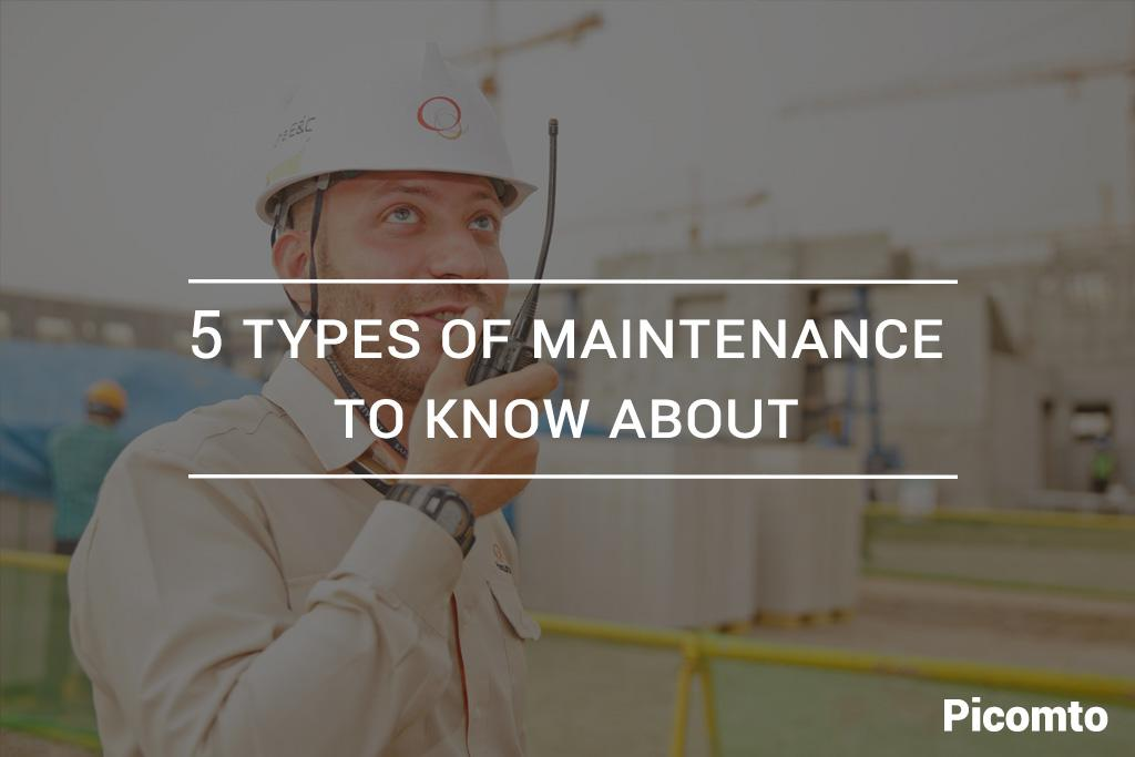 5 types of maintenance to know about