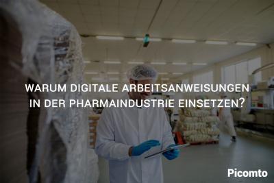 Warum digitale Arbeitsanweisungen in der Pharmaindustrie einsetzen?