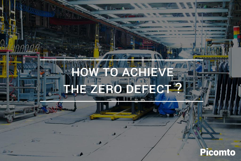 How to achieve zero defect ?