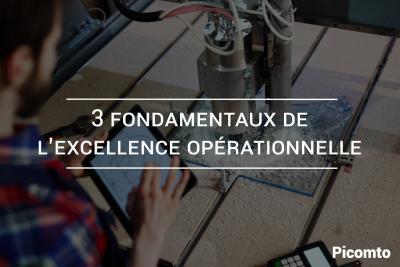3 fondamentaux de l'excellence opérationnelle