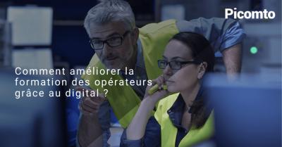 Comment améliorer la formation des opérateurs grâce au digital ?